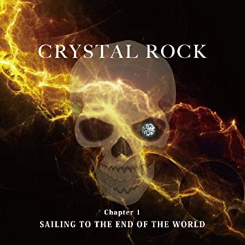 CRYSTAL ROCK Chapter1 SAILING TO THE END OF THE WORLD