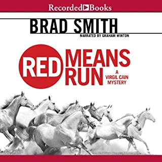 Red Means Run                   Written by:                                                                                                                                 Brad Smith                               Narrated by:                                                                                                                                 Graham Winton                      Length: 8 hrs and 49 mins     Not rated yet     Overall 0.0