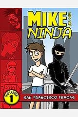 Mike and the Ninja: San Francisco Fracas (Volume 1) Paperback