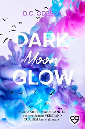 DARK Moon GLOW: Geheimer Liebesroman (Glow Reihe 2) (German Edition)