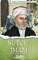 Sütcü Imam; Tarihte Iz Birakanlar