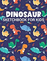 Dinosaur Sketchbook for Kids: 108 Blank Paper Sketch Pages for Kids to Sketching Drawing and Doodling
