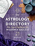 The Astrology Directory: Star Signs Explained for Wisdom & Success (Spiritual Directories)