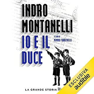 Io e il Duce                   Di:                                                                                                                                 Indro Montanelli                               Letto da:                                                                                                                                 Valerio Amoruso                      Durata:  9 ore e 7 min     73 recensioni     Totali 4,5