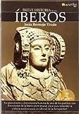 Breve historia de los íberos: La apasionante y desconocida historia de uno de los pueblos más florecientes de la Iberia prerromana, clave para ... mediterránea occidental de la Antigüedad: 12
