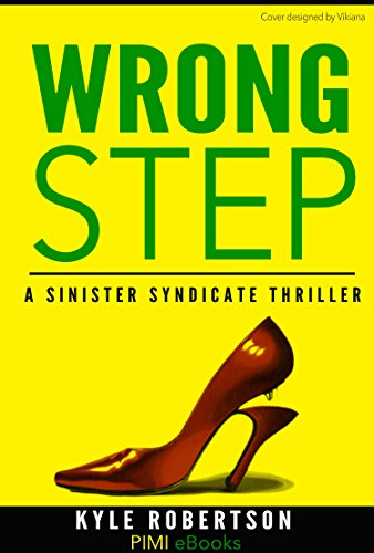 Book: Wrong Step - A Sinister Syndicate Thriller by Kyle Robertson
