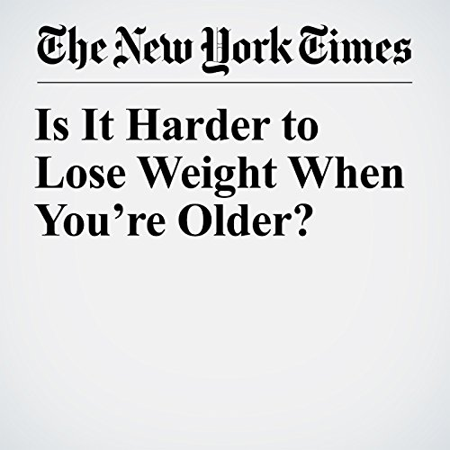 Is It Harder to Lose Weight When You're Older? audiobook cover art