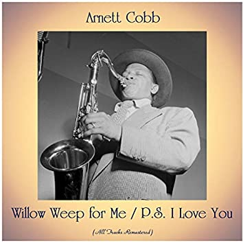 Willow Weep for Me / P.S. I Love You (feat. Red Garland / George Duvivier) [All Tracks Remastered]