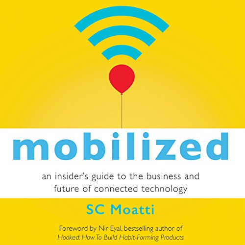 Mobilized: An Insider's Guide to the Business and Future of Connected Technology cover art