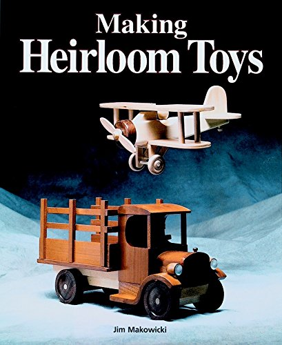 Compare Textbook Prices for Making Heirloom Toys UNABRIDGED VERSION Edition ISBN 9781561581122 by Makowicki, Jim