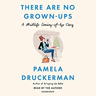 There Are No Grown-Ups     A Midlife Coming-of-Age Story              Auteur(s):                                                                                                                                 Pamela Druckerman                               Narrateur(s):                                                                                                                                 Pamela Druckerman                      Durée: 6 h et 41 min     3 évaluations     Au global 3,7