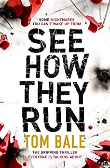 See How They Run: The gripping thriller that everyone is talking about by [Tom Bale]