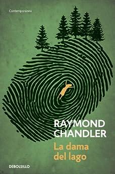 La dama del lago (Philip Marlowe 4) (Spanish Edition) by [Raymond Chandler]