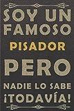 SOY UN FAMOSO PISADOR PERO NADIE LO SABE ¡TODAVÍA!: piel diario ,cuaderno regalo, cumpleaños original, color marrón, 120 paginas, formato a5