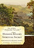 Hudson Taylors Spiritual Secret by Taylor, Dr. and Mrs. Howard, Verwer, George [Moody Publishers,2009] (Paperback)