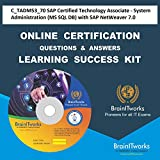 C_TADM53_70 SAP Certified Technology Associate - System Administration (MS SQL DB) with SAP NetWeaver 7.0 Online Certification Video Learning Made Easy