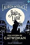 Catwoman: Bajo la luna: Novela gráfica de DC Comics (NOVELAS GRÁFICAS DC COMICS)