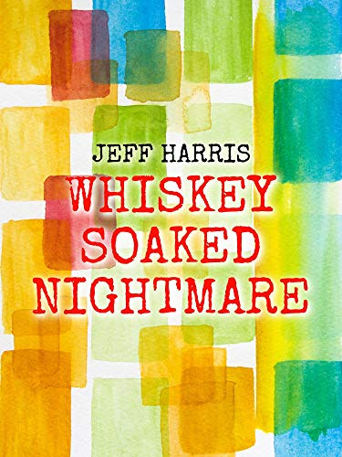 Whiskey Soaked Nightmare (English Edition)