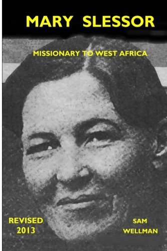 Mary Slessor: Missionary to west Africa