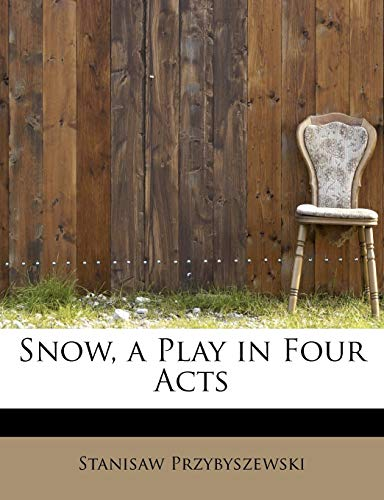 Przybyszewski, S: Snow, a Play in Four Acts