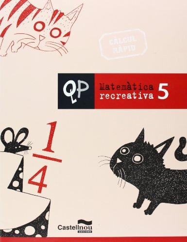 Qp Matematica Recreativa 5 (Cuadernos de Primaria) - 9788498043297