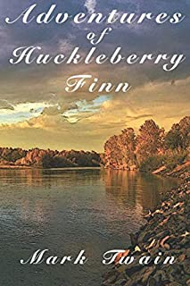 Adventures of Huckleberry Finn (Annotated Edition)