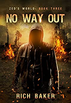 Zed's World Book Three: No Way Out by [Rich Baker]