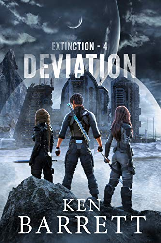 Deviation: A devolved culture aboard lost starships is threatened by aliens. (Extinction Book 4) by [Ken Barrett]