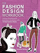 The Fashion Design Workbook: Fashion Drawing & Illustration Workbook with 14 Fab Fashion Styles