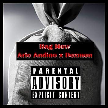 Bag Now (feat. Dezmen)