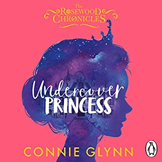 Undercover Princess     The Rosewood Chronicles, Book 1              By:                                                                                                                                 Connie Glynn                               Narrated by:                                                                                                                                 Olivia Cura,                                                                                        Irfan Shamji,                                                                                        Jane Glynn,                   and others                 Length: 9 hrs and 51 mins     13 ratings     Overall 4.8