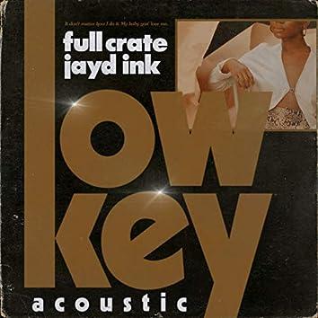 LowKey (feat. Jayd Ink) [Acoustic]