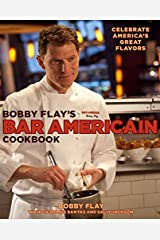 Bobby Flay's Bar Americain Cookbook: Celebrate America's Great Flavors Kindle Edition