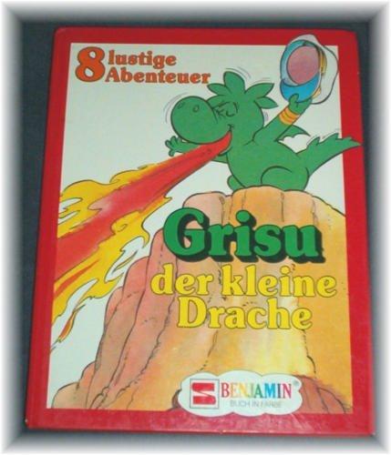 Grisu der kleine Drache: 8 lustige Abenteuer (Benjamin-Sammelbände)