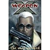 Weapon X Vol 2: The Underground