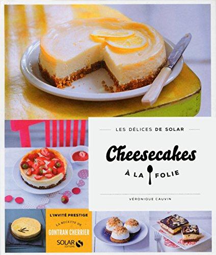 Cheesecakes à la folie - Les délices de Solar (French Edition)