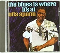 The Blues Is Where It's At by Otis Spann (1996-01-01)