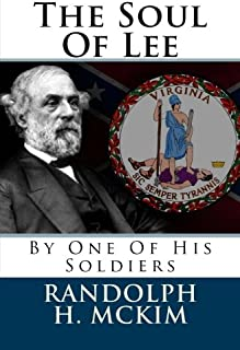 The Soul of Lee: By One of His Soldiers