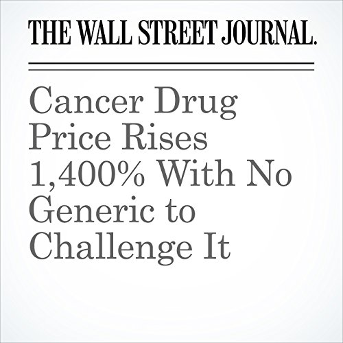 Cancer Drug Price Rises 1,400% With No Generic to Challenge It copertina