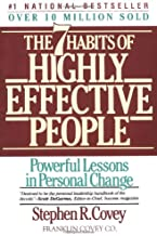 The Seven Habits of Highly Effective People: Restoring the Character Ethic