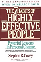 Seven Habits Of Highly Effective People: Powerful Lessons in Personal Change (A Fireside book)
