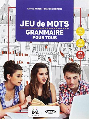 Jeu de mots. Grammaire pour tous. Per la Scuola media. Con e-book. Con espansione online [Lingua francese]