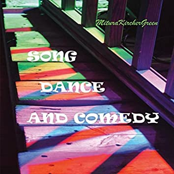 Song Dance Comedy