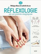 Réflexologie anti-stress en 40 points magiques de Philippe Rizzo