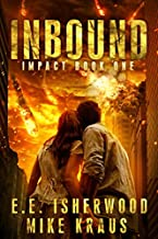 Inbound: Impact Book 1: (A Post-Apocalyptic Survival Thriller Series)