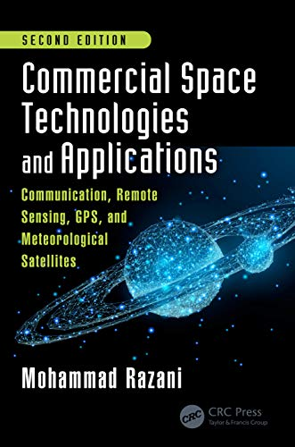 Commercial Space Technologies and Applications: Communication, Remote Sensing, GPS, and Meteorological Satellites, Second Edition (English Edition)