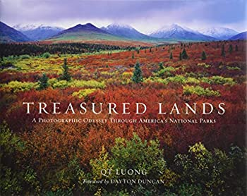 Treasured Lands  A Photographic Odyssey Through America s National Parks