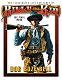 The Illustrated Life And Times Of Billy The Kid: The Final Word