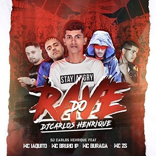 Dj Carlos Henrique feat. MC Bruno IP, Mc Iaquito, mc buraga & Mc Zs