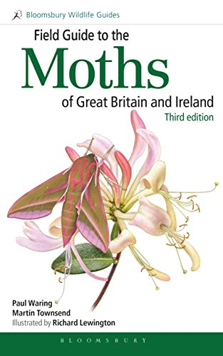 Field Guide to the Moths of Great Britain and Ireland: Third Edition (Bloomsbury Wildlife Guides)